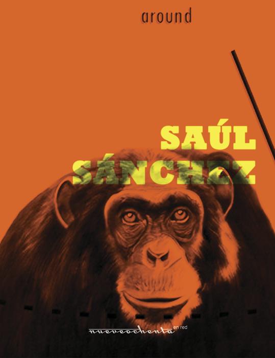 Portada monografía sobre el artista colombiano Saúl Sánchez, del proyecto Nueveochenta en la red, 2015.