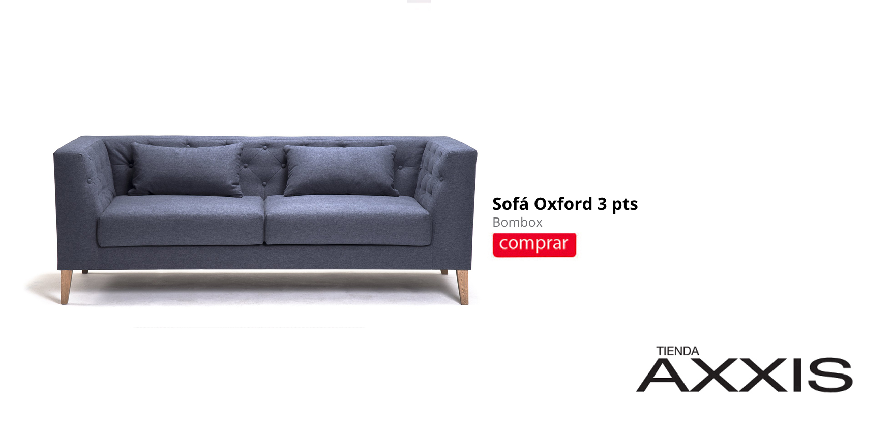 <a href='http://www.tiendaaxxis.com/categorias/18-mobiliario/1008-sofa-oxford-3-pts'><h2>TIENDA AXXIS</h2></a>